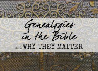 genealogiesinthebibleandwhytheymatter smaller