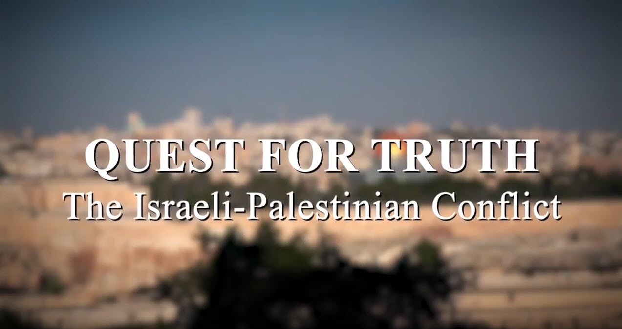 Quest For Truth: The Israeli-Palestinian Conflict