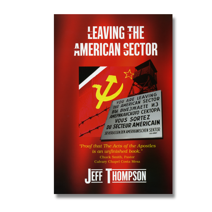 "Mercy Projects' Jeff and Paula Thompson Release Captivating Book ""Leaving the American Sector"" Documenting their Ministry to Persecuted Believers"