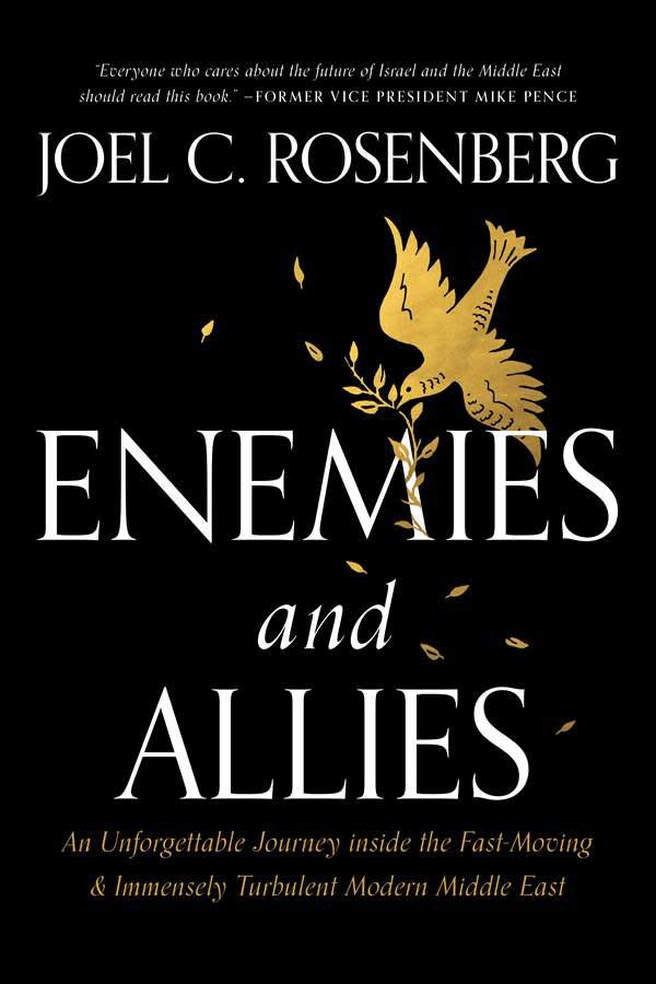 """New Book """"Enemies and Allies"""" by Joel C. Rosenberg Explores Middle East Political Landscape"""