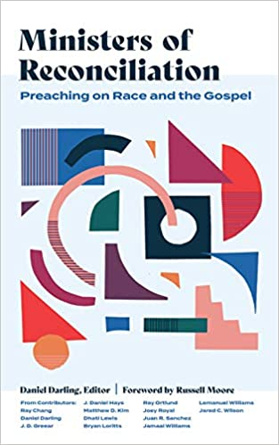 'Ministers of Reconciliation' by  Daniel Darling Offers Pastoral Wisdom and Encouragement to Help Preaches Preach on Race